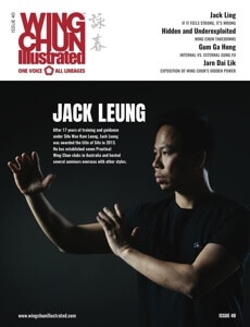 Issue 40 of Wing Chun Illustrated featuring Sifu Jack Leung