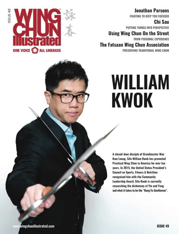 Issue 49 of Wing Chun Illustrated featuring Sifu William Kwok