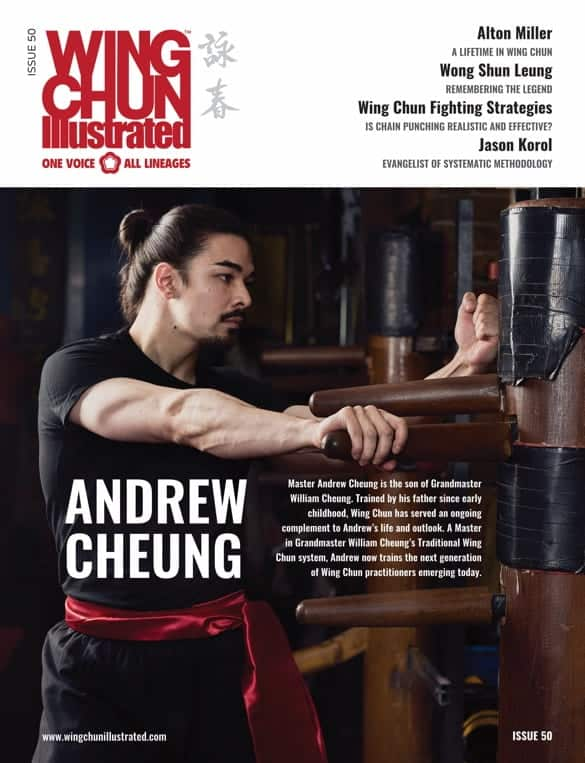 Issue 50 of Wing Chun Illustrated featuring Sifu Andrew Cheung