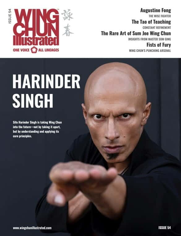 Issue 54 of Wing Chun Illustrated featuring Sifu Harinder Singh