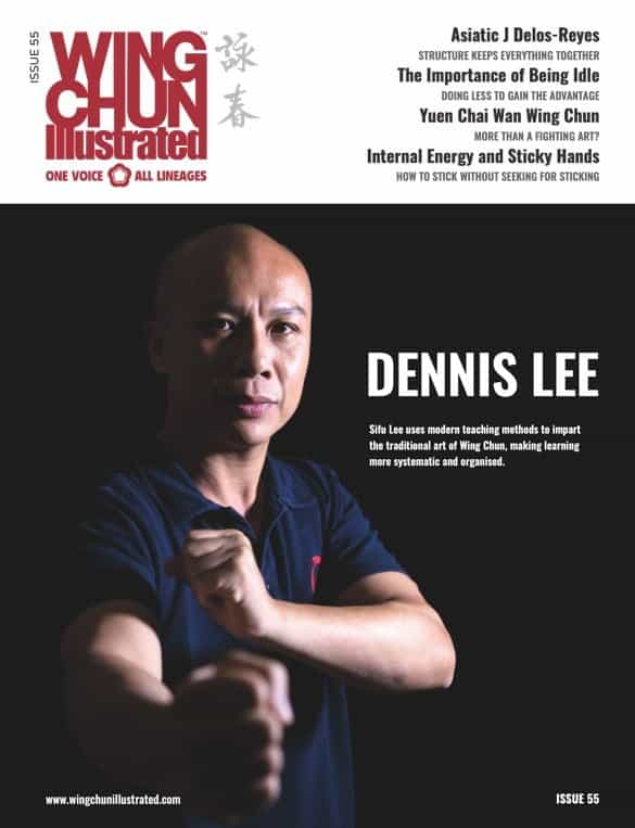 Issue 55 of Wing Chun Illustrated featuring Sifu Dennis Lee